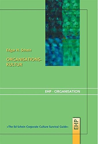 Organisationskultur: The Ed Schein Corporate Culture Survival Guide (9783897970144) by Schein, Edgar H.