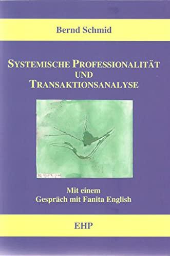 9783897970199: Systemische Professionalität und Transaktionsanalyse: Mit einem Gespräch mit Fanita English