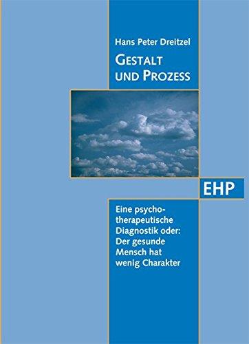 9783897970311: Gestalt und Prozess: Eine psychotherapeutische Diagnostik oder: Der gesunde Mensch hat wenig Charakter