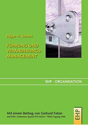 Führung und Veränderungsmanagement: Edgar H. Schein