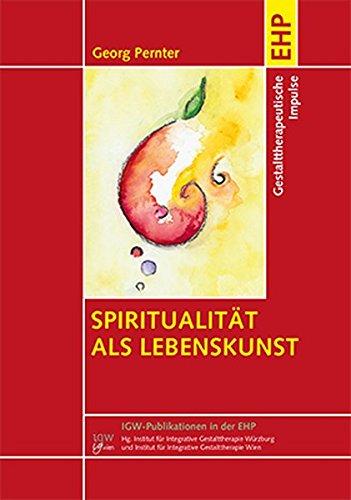 9783897979031: Spiritualität als Lebenskunst: Gestalttherapeutische Impulse