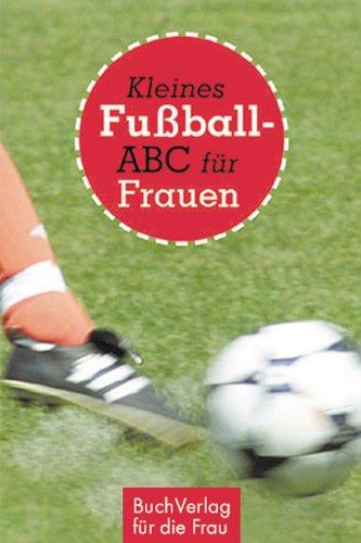 9783897981140: Kleines Fußball-ABC für Frauen