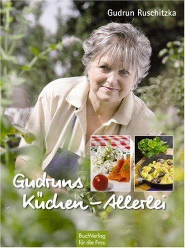 9783897981973: Gudruns Küchen-Allerlei: Rezepte rund ums Jahr