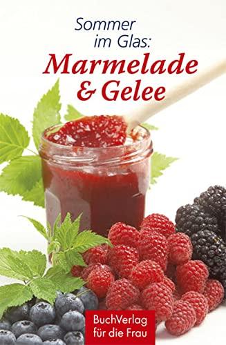 9783897982819: Sommer im Glas: Marmelade & Gelee