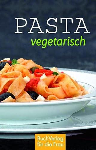 9783897984523: Pasta vegetarisch
