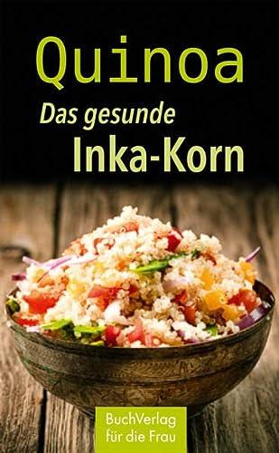 9783897984769: Quinoa. Das gesunde Inka-Korn