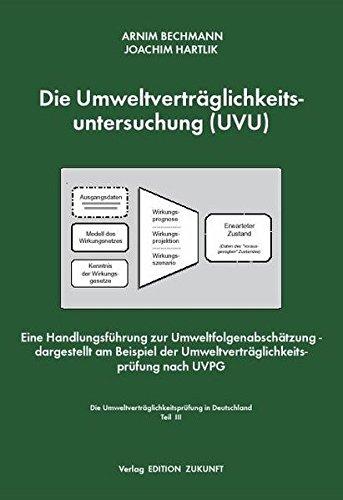 9783897991910: Die Umweltverträglichkeitsuntersuchung (UVU): Eine Handlungsführung zur Umweltfolgenabschätzung - dargestellt am Beispiel der Umweltverträglichkeitsprüfung nach UVPG
