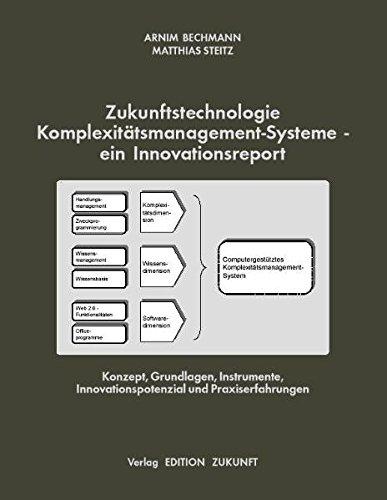 9783897992245: Zukunftstechnologie Komplexitatsmanagement-Systeme - ein Innovationsreport: Konzept, Grundlagen, Instrumente, Innovationspotenzial und Praxiserfahrungen