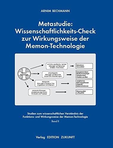 Metastudie: Wissenschaftlichkeits-Check zur Wirkungsweise der Memon-Technologie: Arnim Bechmann