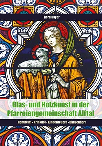 Glas- und Holzkunst in der Pfarreiengemeinschaft Alftal: Gerhard Bayer