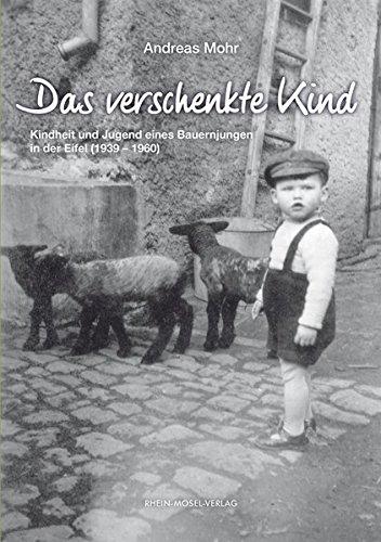 9783898013437: Das verschenkte Kind: Kindheit und Jugend eines Bauernjungen