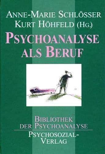 Bibliothek der Psychoanalyse: Psychoanalyse als Beruf.: Schlösser, Anne-Marie und