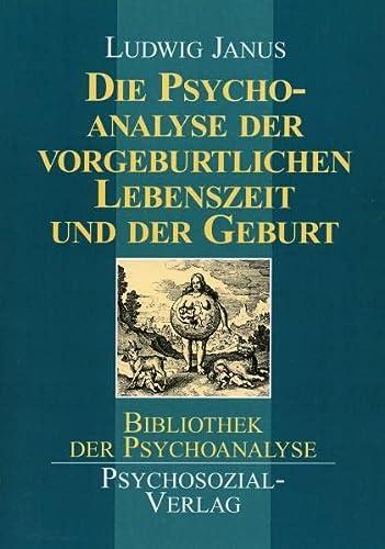 9783898060431: Die Psychoanalyse der vorgeburtlichen Lebenszeit und der Geburt