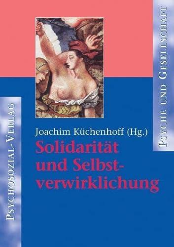 9783898060547: Solidarität und Selbstverwirklichung