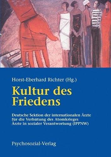 9783898060684: Kultur des Friedens: Deutsche Sektion der Internationalen Ärzte für die Verhütung des Atomkrieges Ärzte in sozialer Verantwortung e. V