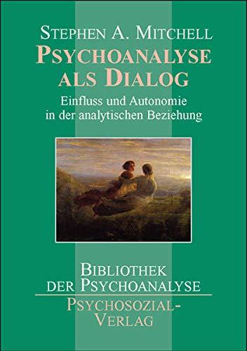 Psychoanalyse als Dialog: Mitchell, Stephen A.