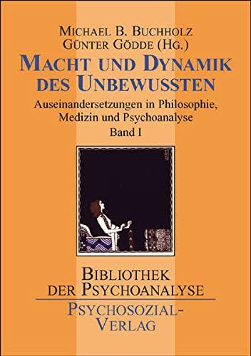 Macht und Dynamik des Unbewußten Bd. 1: Michael B. Buchholz