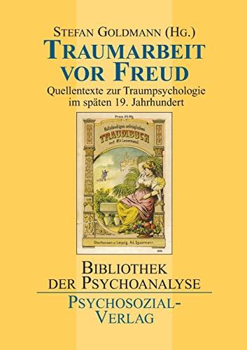 Traumarbeit vor Freud (German Edition): Stefan Goldmann