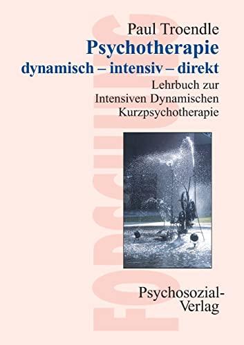 9783898064798: Psychotherapie dynamisch – intensiv – direkt: Lehrbuch zur Intensiven Dynamischen Kurzpsychotherapie