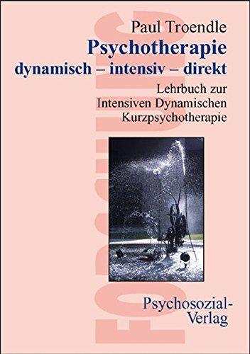 Psychotherapie dynamisch - intensiv - direkt: Paul Troendle