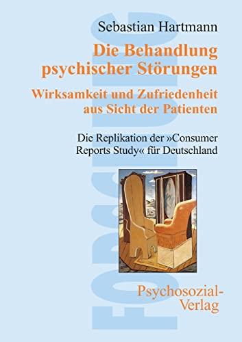 Die Behandlung psychischer Störungen. Wirksamkeit und Zufriedenheit aus Sicht der Patienten (German...