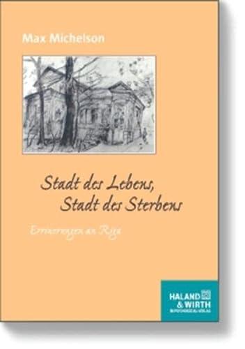 9783898065573: Stadt des Lebens, Stadt des Sterbens: Erinnerungen an Riga
