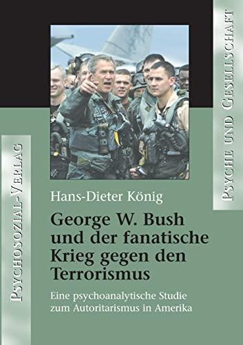 9783898067898: George W. Bush und der fanatische Krieg gegen den Terrorismus