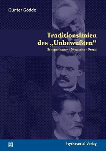 9783898068260: Traditionslinien des �Unbewu�ten�: Schopenhauer - Nietzsche - Freud