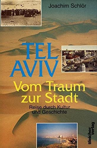 9783898069847: Tel Aviv. Vom Traum zur Stadt: Reise durch Kultur und Geschichte