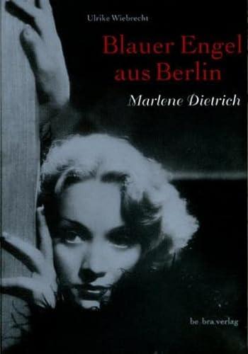 Marlene Dietrich - Blauer Engel aus Berlin - Wiebrecht, Ulrike
