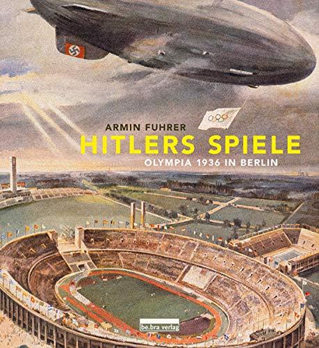 9783898090896: Hitlers Spiele: Olympia 1936 in Berlin