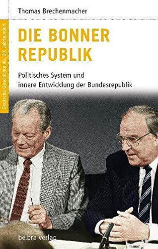 9783898094139: Deutsche Geschichte im 20. Jahrhundert 13. Die Bonner Republik: Politisches System und innere Entwicklung der Bundesrepublik