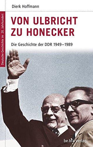 9783898094153: Von Ulbricht zu Honecker
