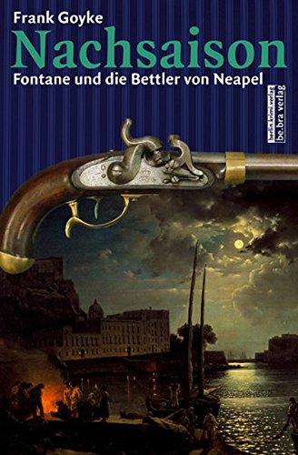 9783898095181: Nachsaison: Fontane und die Bettler von Neapel