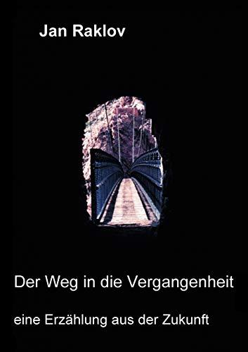 9783898110167: Der Weg in Die Vergangenheit (German Edition)