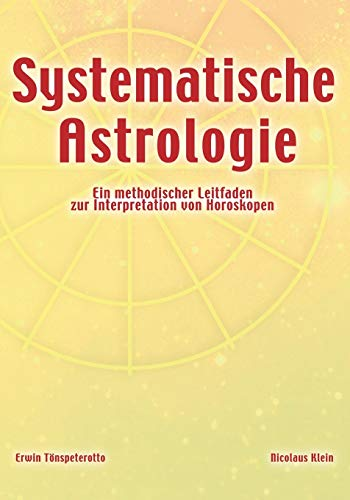 Systematische Astrologie: Tönspeterotto, Erwin; Klein, Nicolaus