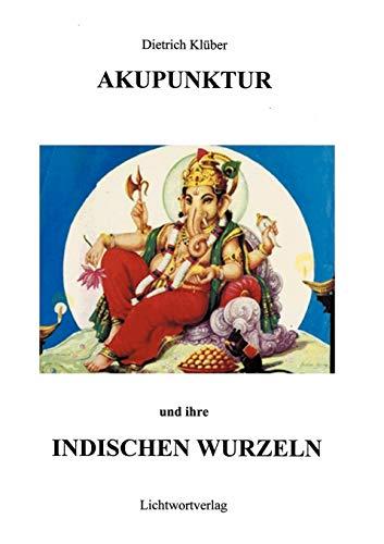 9783898112277: Akupunktur und Ihre indischen Wurzeln