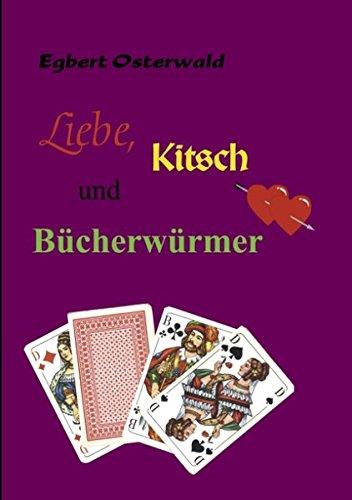 9783898112956: Liebe, Kitsch und Bücherwürmer