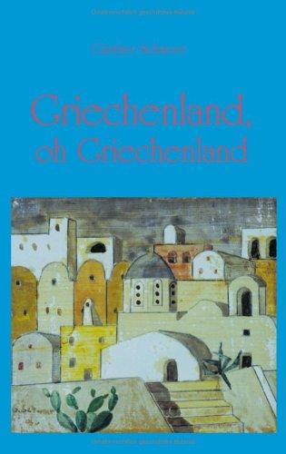 Griechenland, oh Griechenland. Kurzer Bericht einer langen Reise (Book on.