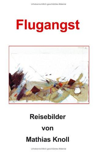 9783898117371: Flugangst: Reisebilder