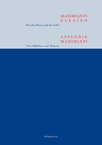 9783898119528: Maximianus Elegien - Appendix Maximiani (German Edition)