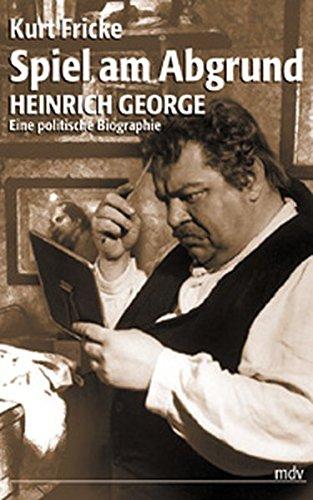 9783898120210: Spiel am Abgrund: Heinrich George, eine politische Biographie (German Edition)