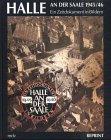 9783898120845: Halle and der Saale 1945/46: Ein Zeitdokument in Bildern