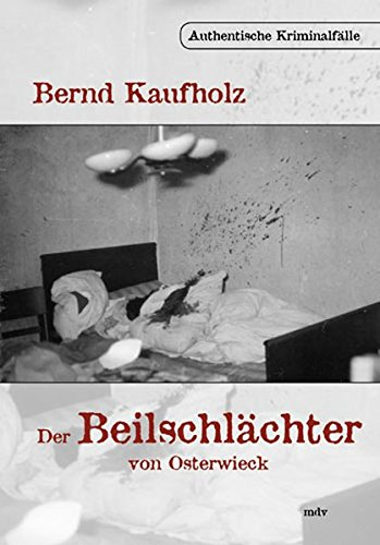 9783898124133: Der Beilschlächter von Osterwieck: Authentische Kriminalfälle