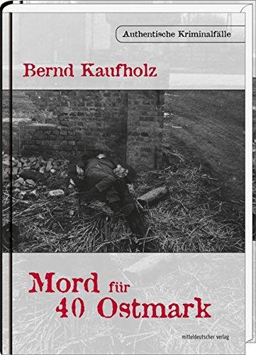 Kaufholz, B: Mord für 40 Ostmark: Kaufholz, Bernd
