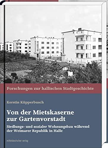 Von Der Mietskaserne Zur Gartenvorstadt Siedlungs Und Sozialer