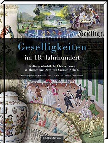 9783898129282: Geselligkeiten im 18. Jahrhundert: Kulturgeschichtliche Überlieferung in Museen und Archiven Sachsen-Anhalts