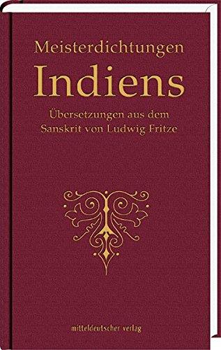 9783898129473: Meisterdichtungen Indiens: Übersetzungen aus dem Sanskrit von Ludwig Fritze
