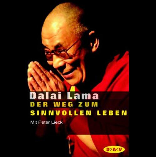 Der Weg zum sinnvollen Leben, 2 Audio-CDs: Dalai Lama XIV.