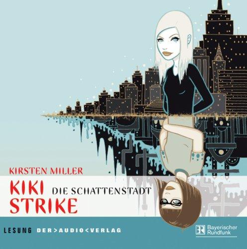 9783898136051: Kiki Strike - Die Schattenstadt